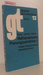 """""""Meyer, Manfred ; Hansen, Klaus ; Rohde, Martin""""  """"Meyer, Manfred ; Hansen, Klaus ; Rohde, Martin"""" Mathematische Planungsverfahren I"""