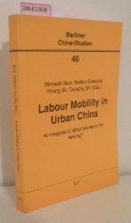 Baur, Michaela u.a.  Baur, Michaela u.a. Labour mobility in urban China