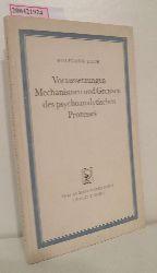 Loch, Wolfgang  Loch, Wolfgang Voraussetzungen, Mechanismen und Grenzen des psychoanalytischen Prozesses