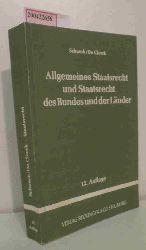 """""""Schunck, Egon ; Clerck, Hans de""""  """"Schunck, Egon ; Clerck, Hans de"""" Allgemeines Staatsrecht und Staatsrecht des Bundes und der Länder"""
