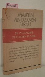 Andersen Nexø, Martin  Andersen Nexø, Martin Die  Passagiere der leeren Plätze