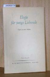Auden, W.H. / Kallmann, Ch.  Auden, W.H. / Kallmann, Ch. Elegie für junge Liebende. Elegy for Young Lovers. Oper in drei Akten [Textbuch, dt.]