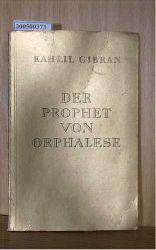 Gibran, Kahlil  Gibran, Kahlil Der Prophet von Orphalese