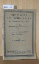 WERFEL, Franz - VERDI, Giuseppe  WERFEL, Franz - VERDI, Giuseppe Die Macht des Schicksals. Oper in einem Vorspiel und drei Akten