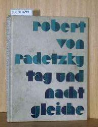 Radetzky, Robert von  Radetzky, Robert von Tag und Nacht Gleiche