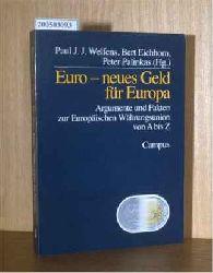 Welfens, Paul J., Bert Eichhorn und Palinkas...  Welfens, Paul J., Bert Eichhorn und Palinkas... Euro. Neues Geld für Europa