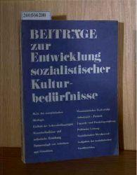 John, Erhard  John, Erhard Beiträge zur Entwicklung sozialistischer Kulturbedürfnisse