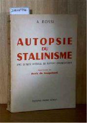 Rossi, A.  Rossi, A. Autopsie du stalinisme. Avec le texte intégral du rapport Khrouchtchev. Postf. de Denis de Rougemont