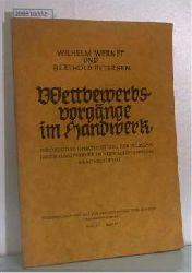 Wernet, Wilhelm u. Berthold Petersen  Wernet, Wilhelm u. Berthold Petersen Wettbewerbsvorgänge im Handwerk. Individuelle Umschichtung der selbständigen Handwerker im Verwaltungsbezirk Braunschweig.