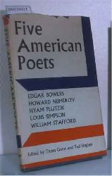 Gunn, Thom and Hughes, Ted  Gunn, Thom and Hughes, Ted Five American Poets: Edgar Bowers, Howard Nemerov, Hyam Plutzik, Louis Simpson, William Stafford