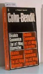 Cohn-Bendit, Daniel / Cohn-Bendit, Gabriel  Cohn-Bendit, Daniel / Cohn-Bendit, Gabriel Obsolete Communism. The Left-Wing Alternative