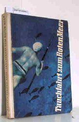 """""""Reusch, Heinz ; Pfeifer, Kurt ; Rabe, Kurt""""  """"Reusch, Heinz ; Pfeifer, Kurt ; Rabe, Kurt"""" Tauchfahrt zum Roten Meer"""