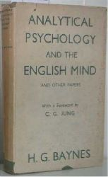 H. G. Baynes   H. G. Baynes  Analytical Psychology and the English Mind and Other Papers