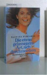 Berckhan, Barbara  Berckhan, Barbara Die  etwas gelassenere Art, sich durchzusetzen