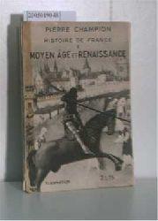 Champion Pierre  Champion Pierre Moyen âge et Renaissance. Histoire de France- I