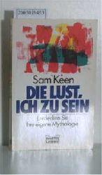 Keen, Sam  Keen, Sam Die  Lust, ich zu sein