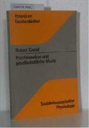 Castel, Robert  Castel, Robert Psychoanalyse und gesellschaftliche Macht