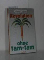 Lopes, Henri  Lopes, Henri Revolution ohne tam-tam