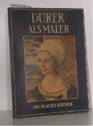 Dürer, Albrecht  Dürer, Albrecht Albrecht Dürer als Maler