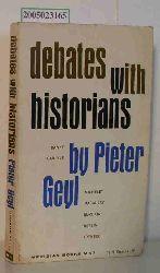 Geyl, Pieter  Geyl, Pieter Debates with historians