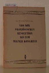 Büngel, Werner  Büngel, Werner Von der französischen Revolution bis zum Wiener Kongress