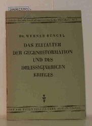 Büngel, Werner  Büngel, Werner Das  Zeitalter der Gegenreformation und des dreissigjährigen Krieges