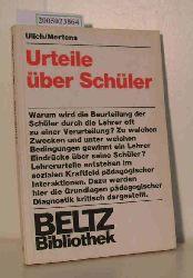 """""""Ulich, Dieter ; Mertens, Wolfgang""""  """"Ulich, Dieter ; Mertens, Wolfgang"""" Urteile über Schüler"""