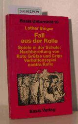 Binger, Lothar  Binger, Lothar Fall aus der Rolle
