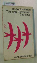 Kolmar, Gertrud  Kolmar, Gertrud Tag- und Tierträume