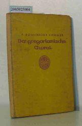 Johner, Dominicus  Johner, Dominicus Der  gregorianische Choral