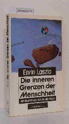 Laszlo, Ervin  Laszlo, Ervin Die  inneren Grenzen der Menschheit