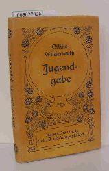 Wildermuth, Ottilie  Wildermuth, Ottilie Jugendgabe