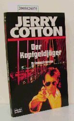 Cotton, Jerry  Cotton, Jerry Der  Kopfgeldjäger
