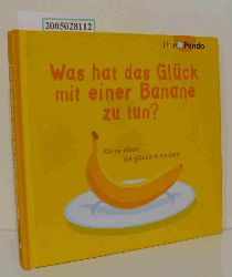 Johansen, Jana  Johansen, Jana Was hat das Glück mit einer Banane zu tun?