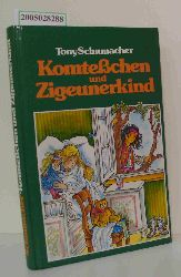 Schumacher, Tony  Schumacher, Tony Komteßchen und Zigeunerkind