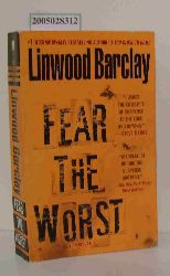 Barclay, Linwood  Barclay, Linwood Fear The Worst