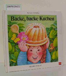 Bedrischka-Bös, Barbara  Bedrischka-Bös, Barbara Backe, backe Kuchen