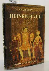 Lacey, Robert  Lacey, Robert Heinrich VIII.