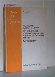 """Günther, Klaus / Schmitz, Kurt Thomas  Günther, Klaus / Schmitz, Kurt Thomas """"SPD, KPD/DKP, DGB in den Westzonen und in der Bundesrepublik Deutschland. 1945-1973. Eine Bibliographie. (= Archiv für Sozialgeschichte; Beiheft 6)"""""""