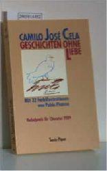 Cela, Camilo Jose  Cela, Camilo Jose Geschichten ohne Liebe
