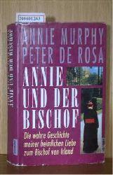 Murphy, Annie und de Rosa, Peter  Murphy, Annie und de Rosa, Peter Annie und der Bischof - Die wahre Geschichte meiner heimlichen Liebe zum Bischof von Irland