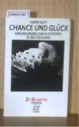 Nutt, Harry  Nutt, Harry Chance und Glück - Erkundungen zum Glücksspiel in Deutschland