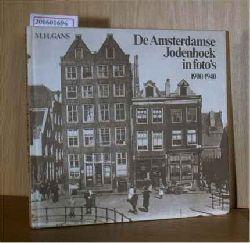 Gans, M. H.  Gans, M. H. De Amsterdamse Jodenhoek in foto´s 1900 - 1940