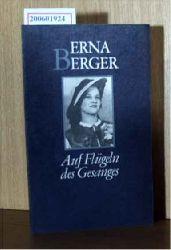 Berger, Erna  Berger, Erna Auf Flügeln des Gesanges - Erinnerungen einer Sängerin