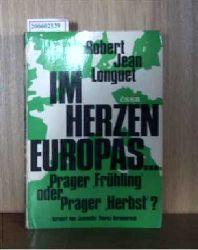 """Longuet, Robert Jean  Longuet, Robert Jean """"Im Herzen Europas... - Prager """"""""""""""""""""""""""""""""Frühling"""""""""""""""""""""""""""""""" oder Prager """"""""""""""""""""""""""""""""Herbst""""""""""""""""""""""""""""""""?"""""""