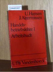 Hansen, Ursula und Algermissen, Joachim   Hansen, Ursula und Algermissen, Joachim  Handelsbetriebslehre 1 - Arbeitsbuch