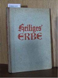 Antz, Joseph und Bergmann, Bernhard   Antz, Joseph und Bergmann, Bernhard  Heiliges Erbe - Hausbuch der christlichen Familie