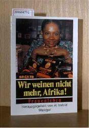 Imfeld, Al  Imfeld, Al Wir weinen nicht mehr, Afrika! - Frauenleben