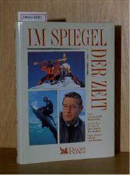 Im Spiegel der Zeit: Hans Kammerlander: Bergsüchtig  Pascale Noa Bercovitch: Das Lächeln des Delphins  Klaus Bednarz: Ballade vom Baikalsee