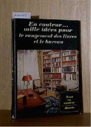Parat, Jean   Parat, Jean  En couleur ... Mille idees pour le rangement des livres et le bureau